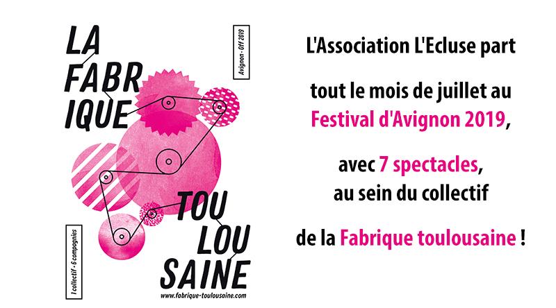 Avignon 2019 – La Fabrique toulousaine
